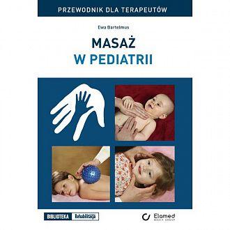 Masaż w pediatrii - przewodnik dla terapeutów
