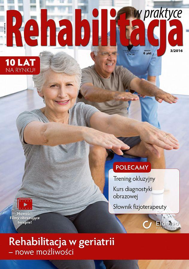 Rehabilitacja w praktyce wydanie nr 3/2016